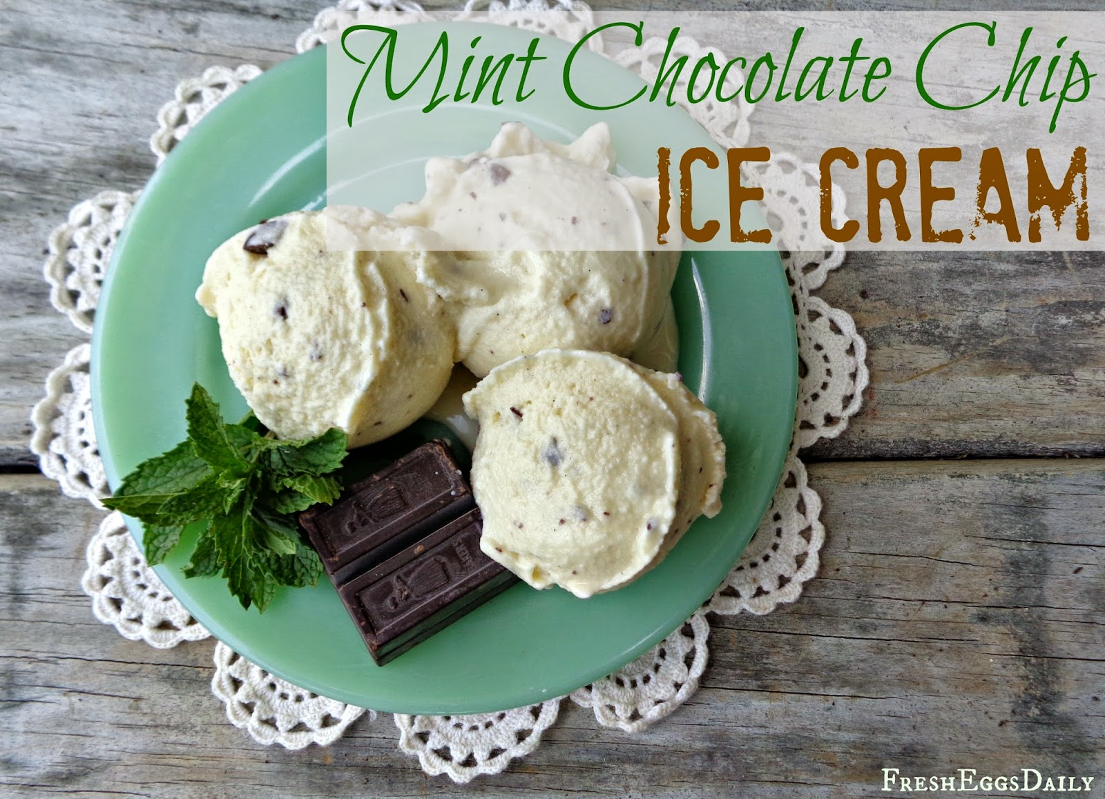 Build a coop blog: Mint Chocolate Chip Ice Cream with Fresh Eggs