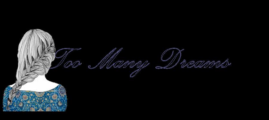 Too Many Dreams