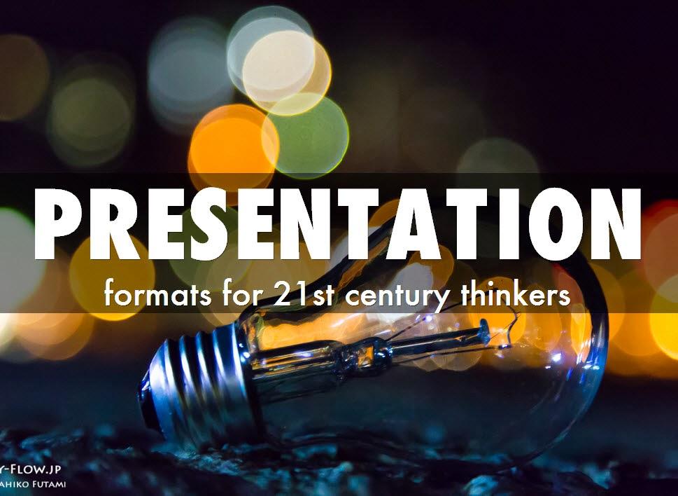 Presentation Formats that Light Up 21st Century Thinkers ~ Tesmer ...