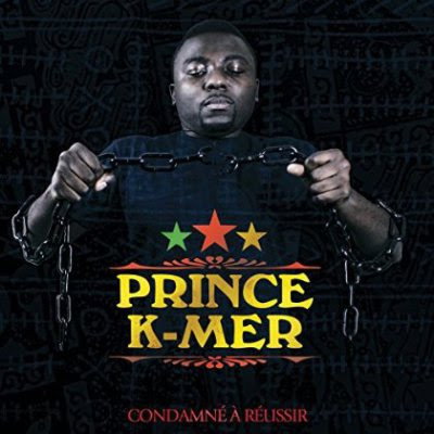 Prince K-Mer - Condamne A Reussir (2015)