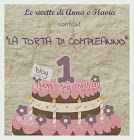 """Happy Birthday Le Ricette di Anna e Flavia"""