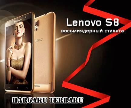 Lenovo S8 Spesifikasi dan Harga baru bekas