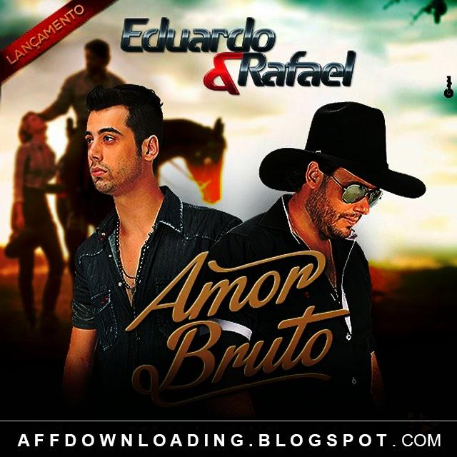 Eduardo & Rafael – Amor Bruto