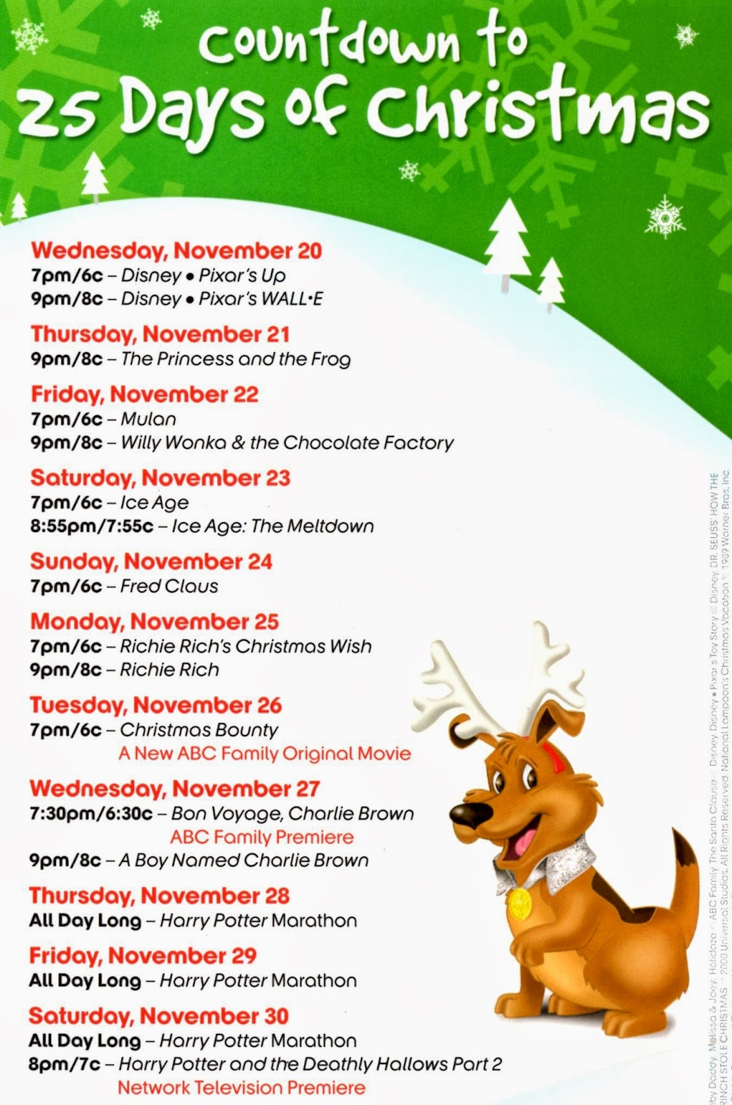 december is the month for family movies the following is a schedule that was handed out at disneyland the fun starts on 1120 - Abc Family Original Christmas Movies