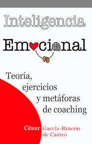 NOVEDAD: Inteligencia Emocional: teoría, ejercicios y metáforas de coaching