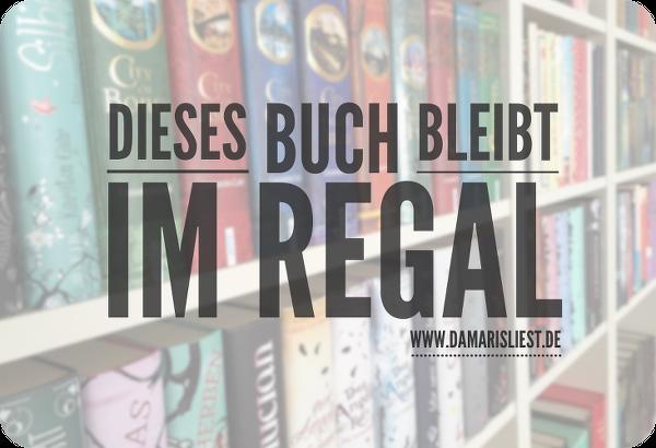 http://www.damarisliest.de/2015/06/dieses-buch-bleibt-im-regal-2.html