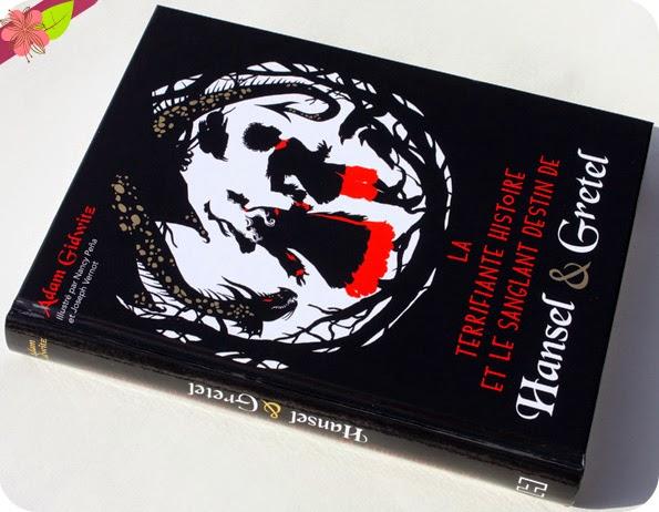 La terrifiante histoire et le sanglant destin de Hansel & Gretel de Adam Gidwitz, illustré par Nancy Peña et Joseph Vernot