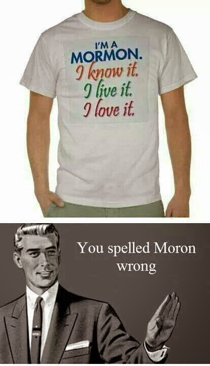 Funny Mormon, You Spelled Moron Wrong Picture