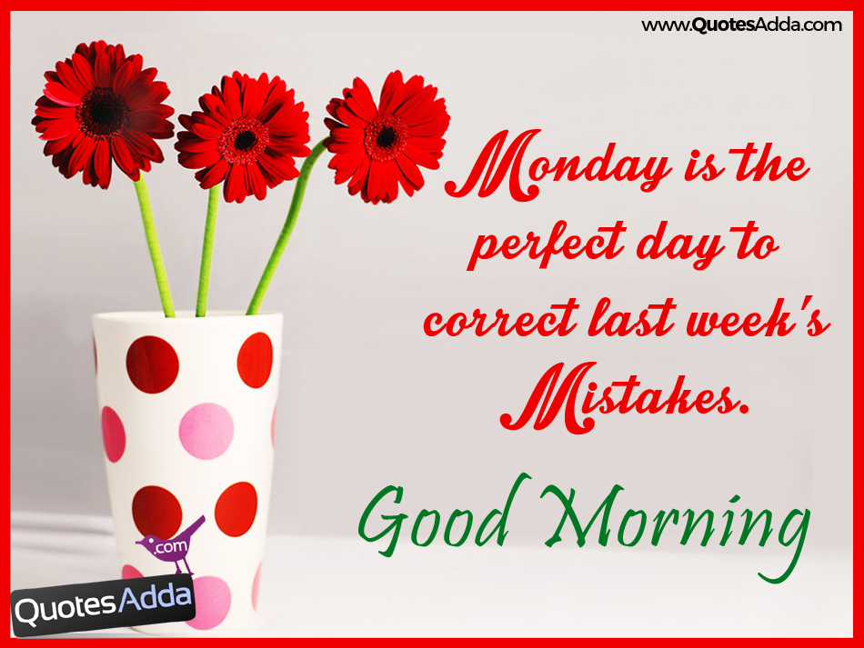 Good Morning Monday Picture Messages : Monday good morning inspiring quotes pictures quotesadda
