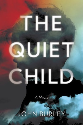 TLC BOOK TOURS READ/REVIEW (15th August) The Quiet Child by John Burley