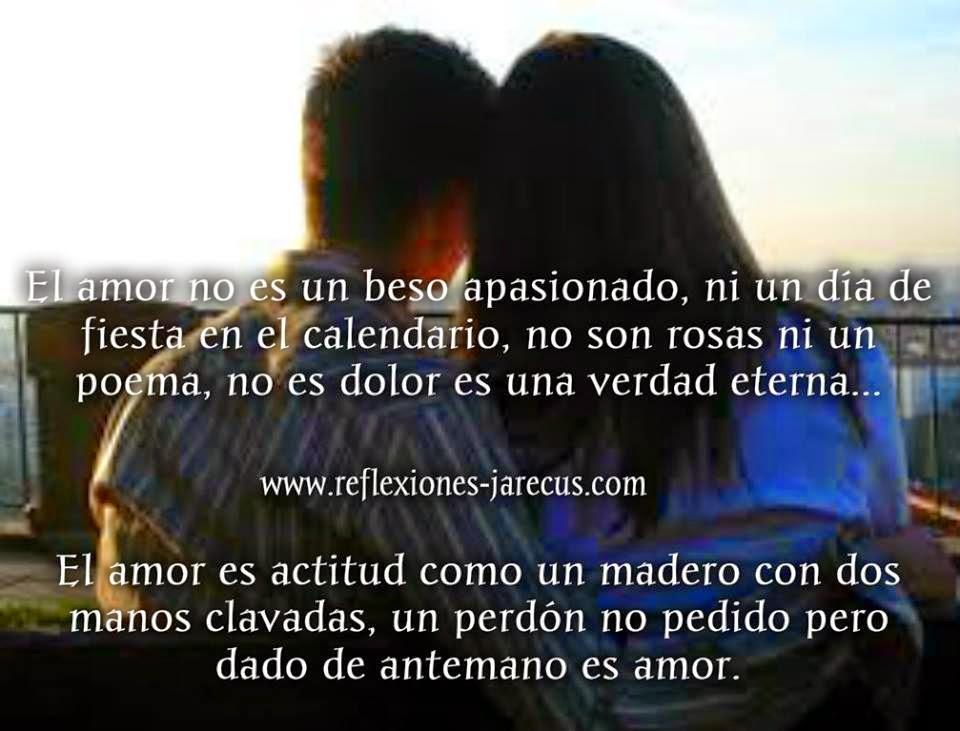 El amor no es un beso apasionado, ni un día de fiesta en el calendario