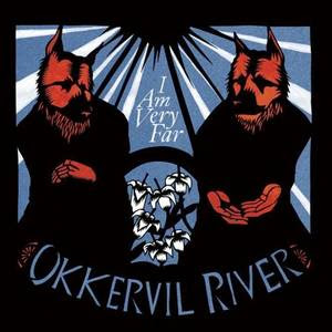 Okkervil River - I Am Very Far