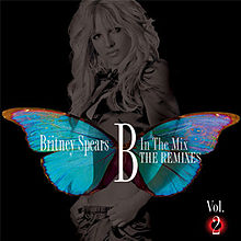 Britney Spears B in the Mix: The Remixes Vol. 2