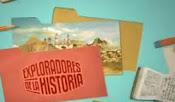 VIDEOS EXPLORADORES DE LA HISTORIA
