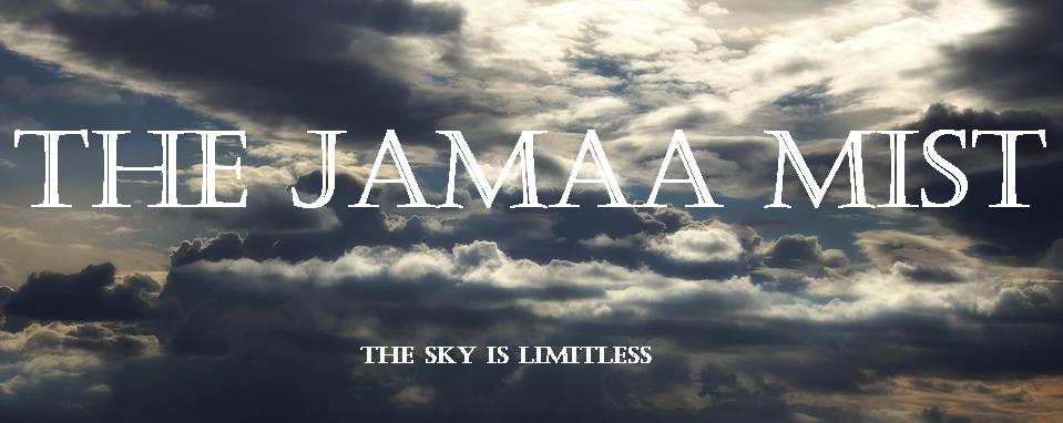 The Jamaa Mist