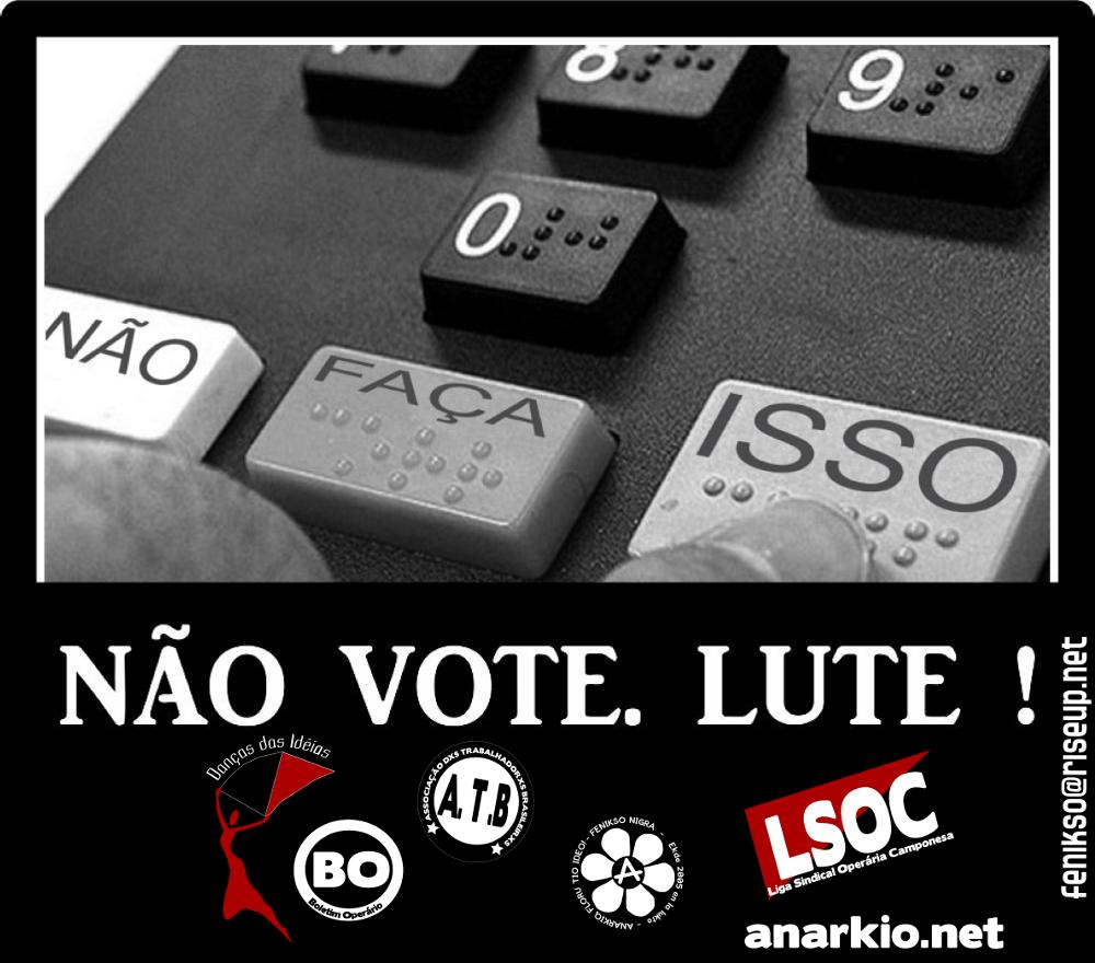 Organizações anarco-sindicalistas lançam a campanha: Não Vote, Lute!