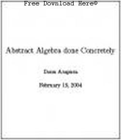 Free Download Abstract Algebra Done Concretely Book: