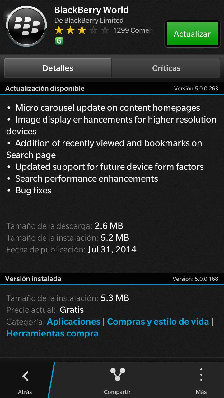 """BlackBerry World se ha actualizado a la versión 5.0.0.263, trayendo un nuevo aspecto y mejoras en el tiempo para la actualización del OS 10.3 que viene en septiembre. La lista de cambios incluye: Actualización micro carrusel en la página principal de contenido. Mejorada la visualización de imágenes para los dispositivos de mayor resolución. Mejorada la adición de """"marcadores"""" y """"visto recientemente"""" en la página de búsqueda. Soporte actualizado para futuros factores de forma. Mejoras en el rendimiento de búsqueda. Corrección de errores. Es bueno ver a BlackBerry duro en el trabajo con la próxima liberación del BlackBerry Passport y OS"""