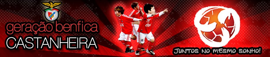 Geracao Benfica Castanheira