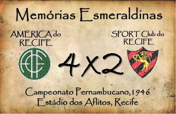 MEMÓRIAS ESMERALDINAS: América 4x2 Sport, em julho de 1946