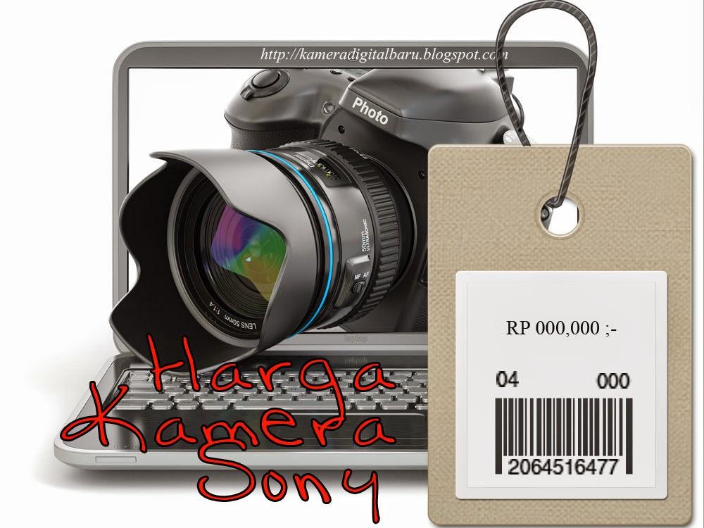 Daftar Harga Kamera Sony Update Tiap Jum'at