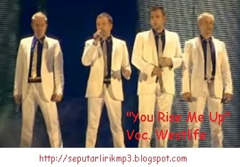 http://fernandagodoi.blogspot.com/2015/02/lirik-lagu-you-raise-me-up-dari-westlife.html