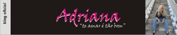 """Adriana """"Te Amar é Tão Bom"""""""