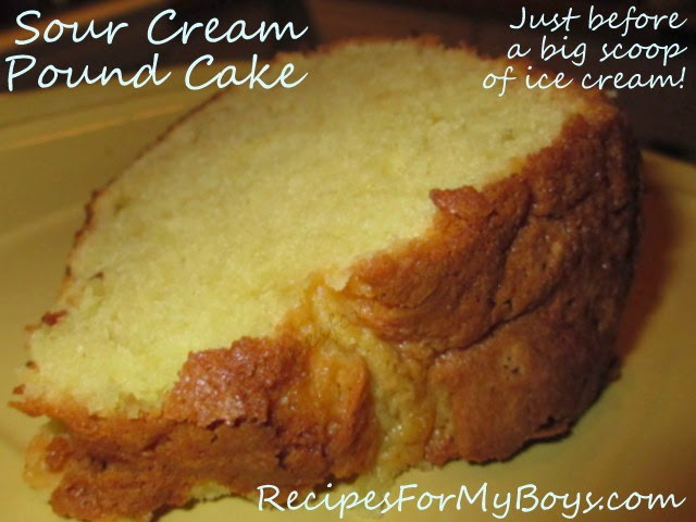 Recipes For My Boys Sour Cream Pound Cake