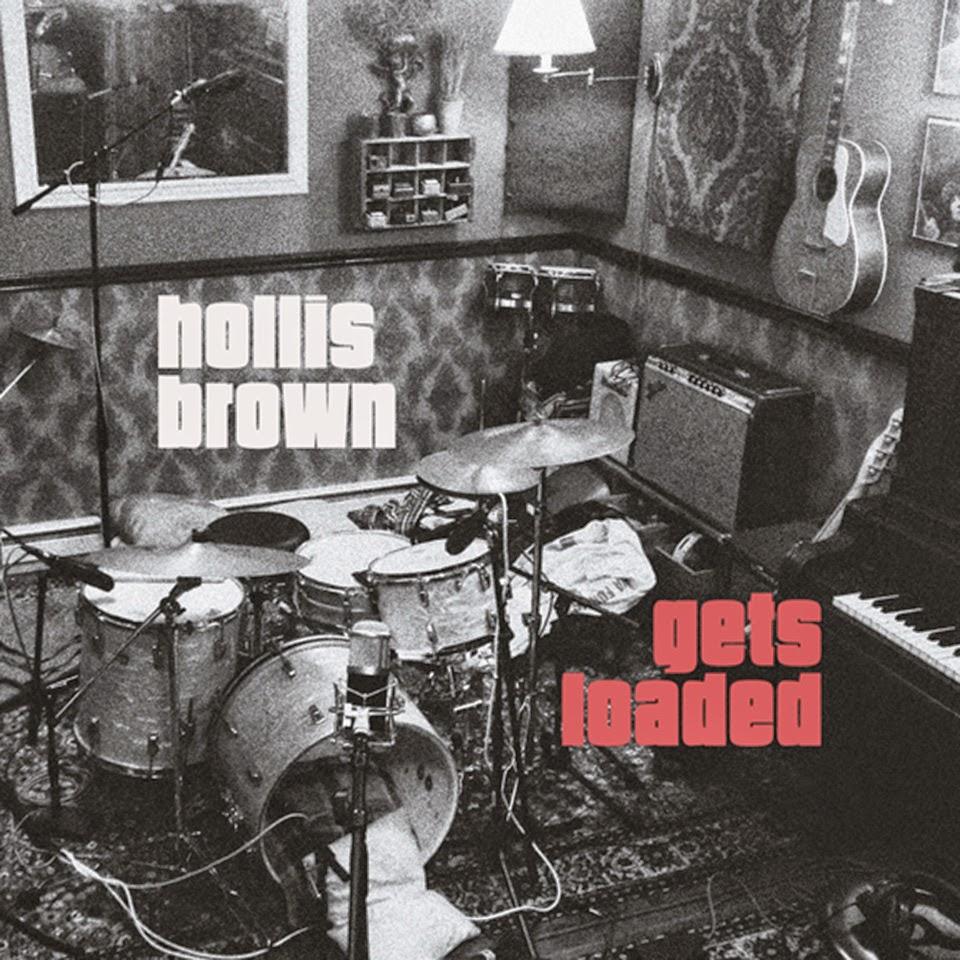 HOLLIS BROWN - (2014) Gets loaded (Velvet Underground)