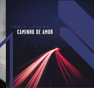Hédio Jandre - Caminho de Amor 2012
