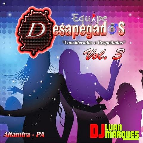 EQUIPE DESAPEGADOS VOL. 3