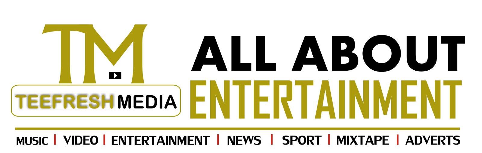 Teefreshmedia | No.1 Nigeria Entertainment Experience