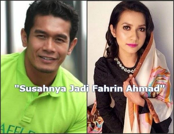 Susahnya Jadi Fahrin Ahmad