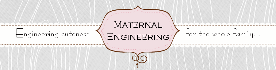 Maternal Engineering