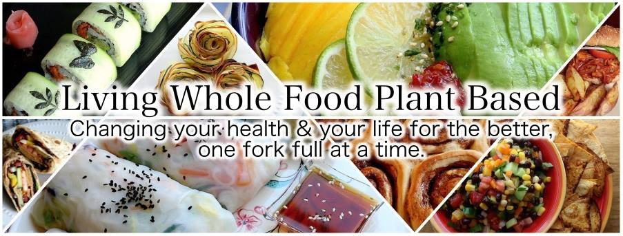 Living Whole Food Plant Based