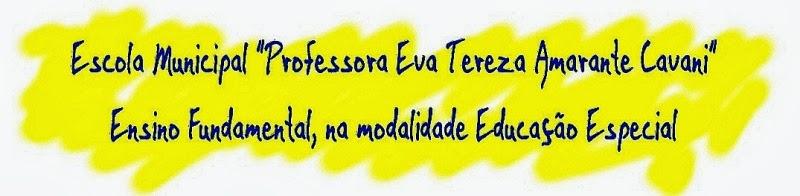 "Escola Municipal ""Professora Eva Tereza Amarante Cavani """