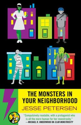 The Monsters in Your Neighborhood by Jesse Petersen