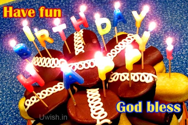 Happy Birthday e greeting cards and wishes have fun and god bless.