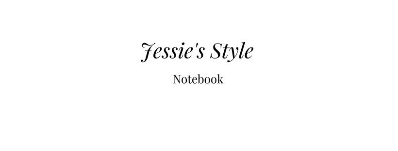 Jessie's Style Notebook