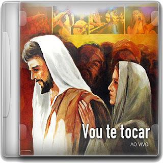 Comunidade Evangélica da Vila da Penha - Vou Te Tocar - 2011