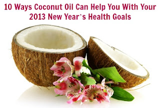 10 Ways Coconut Oil Can Help You With Your 2013 New Year's Health Goals