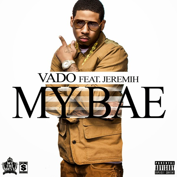 Vado - My Bae (feat. Jeremih) - Single Cover