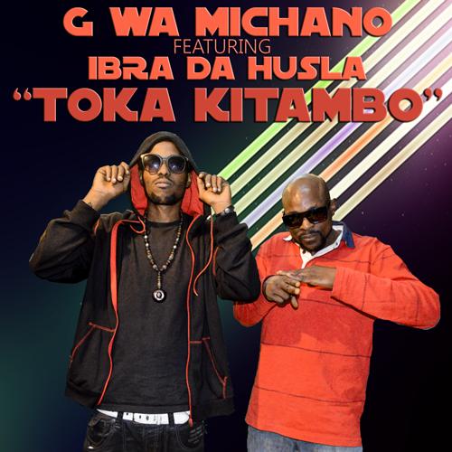 Download | G wa Michano ft Ibra Da Husla - Toka Kitambo [Audio]
