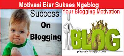 Motivasi Biar Sukses Ngeblog