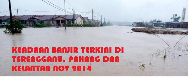 Banjir Di Terengganu Dan Pahang November 2014