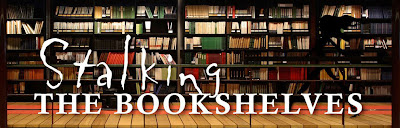STALKING THE BOOKSHELVES