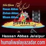 http://audionohay.blogspot.com/2014/10/hassan-abbas-jalalpur-nohay-2015.html