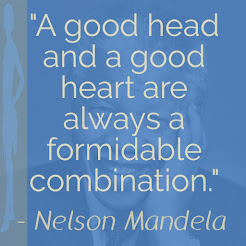 """A good head and a good heart are always a formidable combination."" - Nelson Mandela"