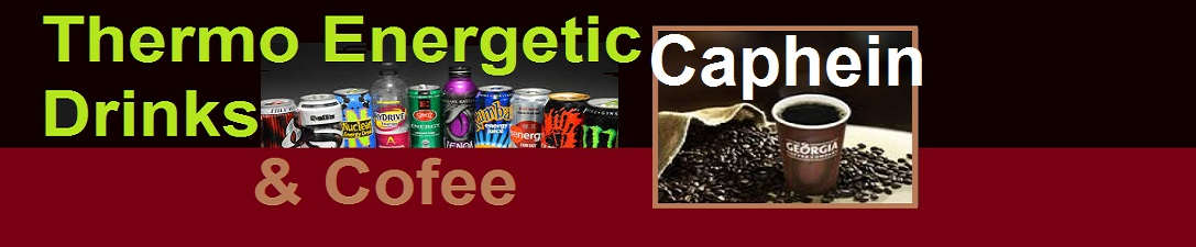 Caphein (Caffeine): Thermo Energéticos Drinks