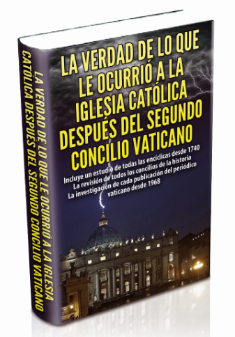 LA VERDAD DE LO QUE LE OCURRIÓ A LA  IGLESIA CATÓLICA DESPUÉS DEL  SEGUNDO CONCILIO VATICANO